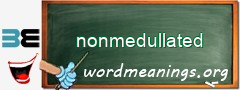 WordMeaning blackboard for nonmedullated